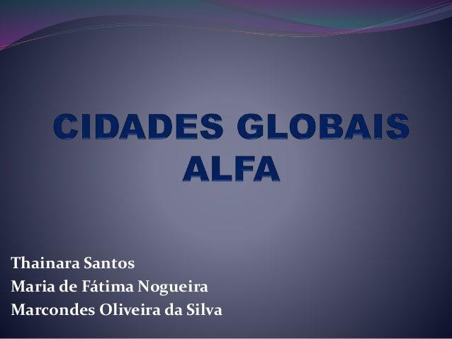 Thainara Santos Maria de Fátima Nogueira Marcondes Oliveira da Silva