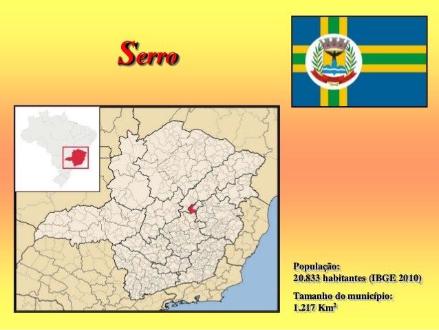 Tiradentes População: 7.002 habitantes (IBGE 2010) Tamanho do município: 83 Km2