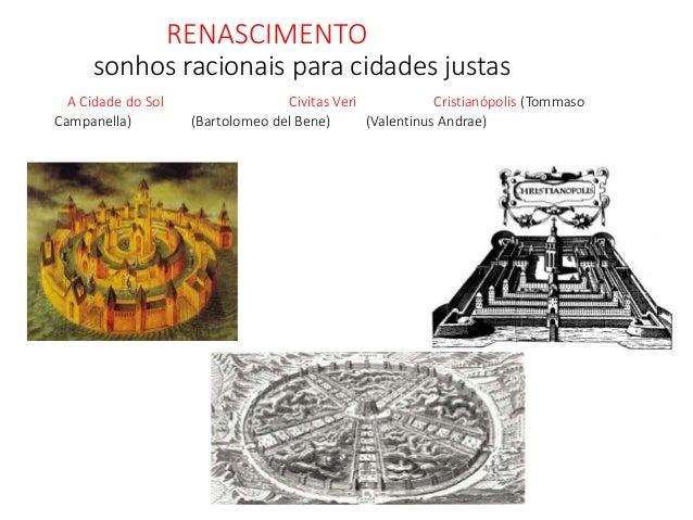 RENASCIMENTO sonhos racionais para cidades justas A Cidade do Sol Civitas Veri Cristianópolis (Tommaso Campanella) (Bartol...