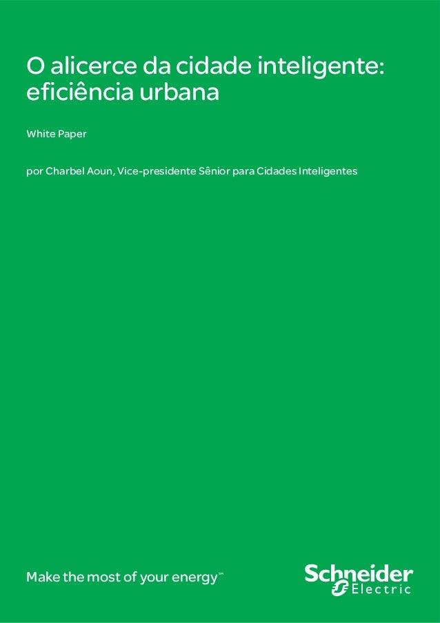 Make the most of your energySM O alicerce da cidade inteligente: eficiência urbana White Paper por Charbel Aoun, Vice-pres...