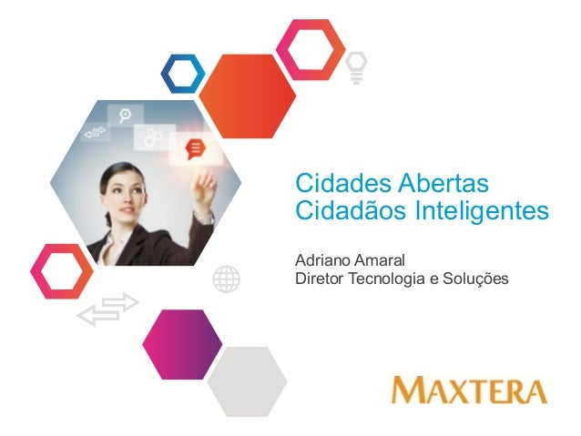 Cidades Abertas  Cidadãos Inteligentes  Adriano Amaral  Diretor Tecnologia e Soluções