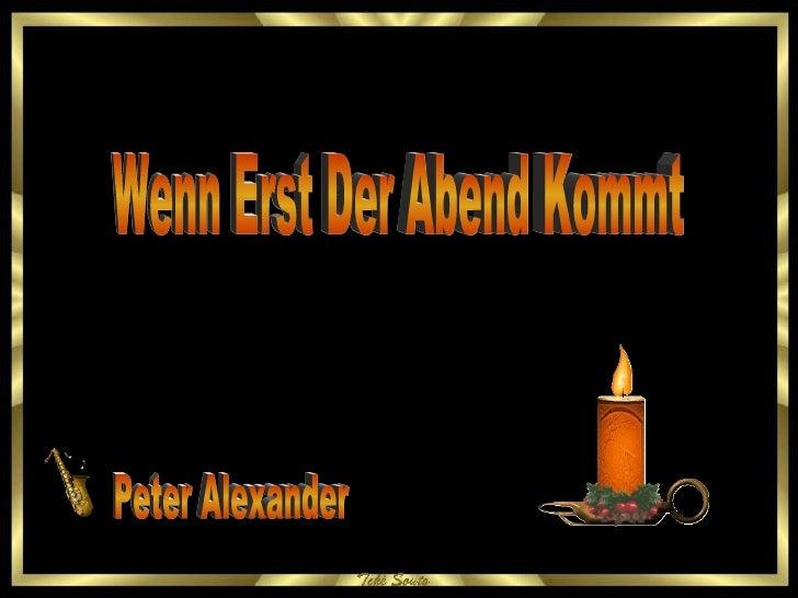 Peter Alexander Wenn Erst Der Abend Kommt