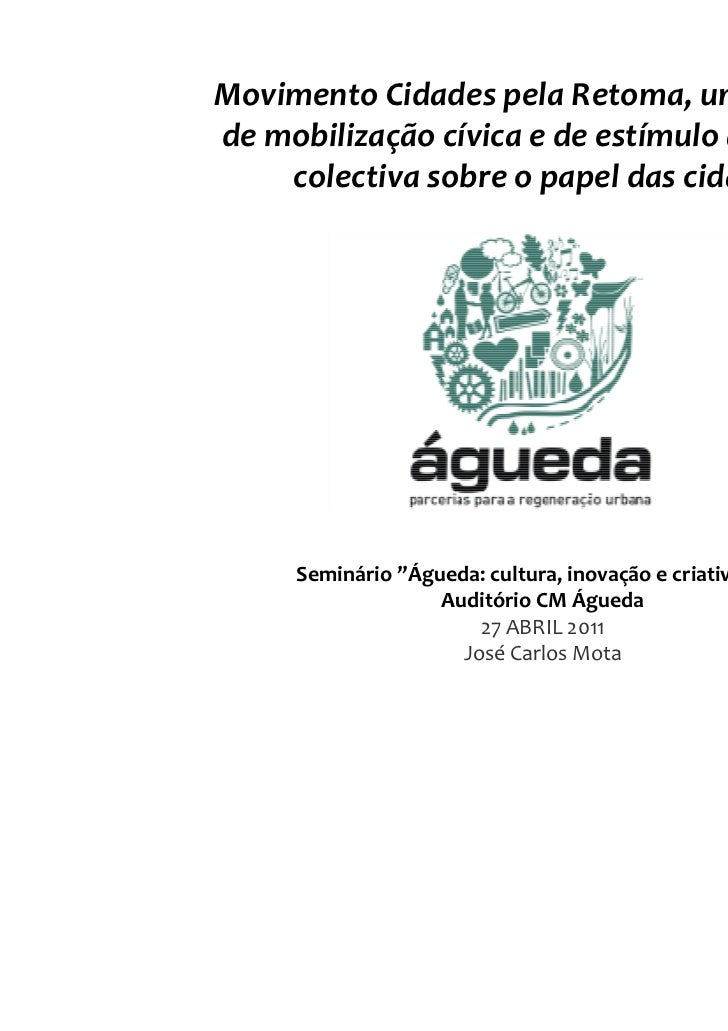 Movimento Cidades pela Retoma, um exemplode mobilização cívica e de estímulo à reflexão    colectiva sobre o papel das cid...