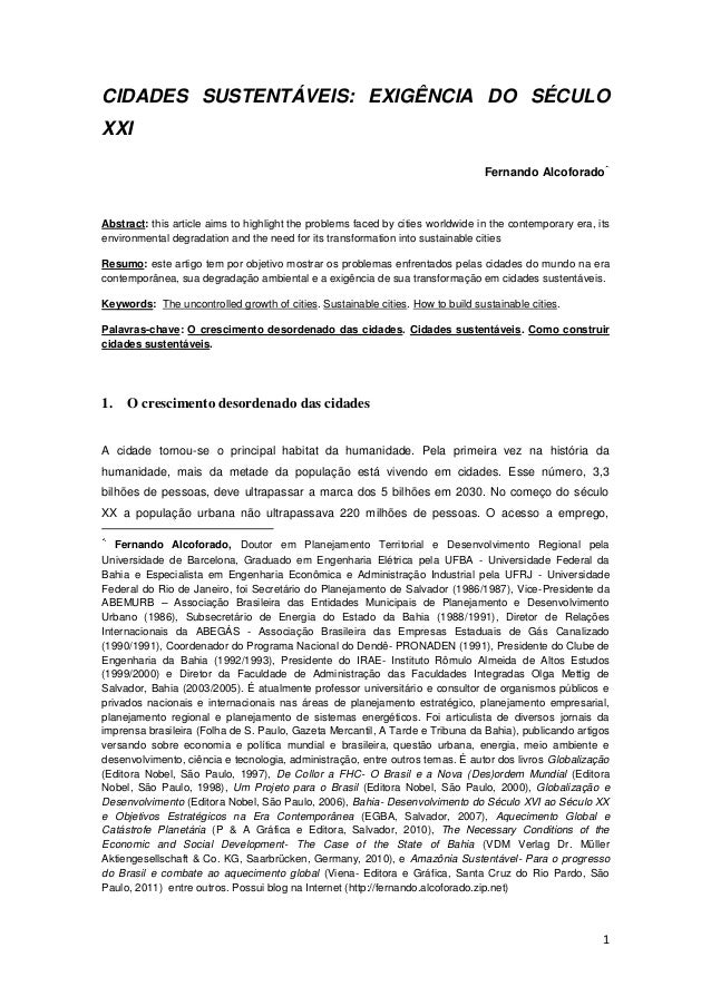 CIDADES SUSTENTÁVEIS: EXIGÊNCIA DO SÉCULO XXI Fernando Alcoforado  Abstract: this article aims to highlight the problems f...