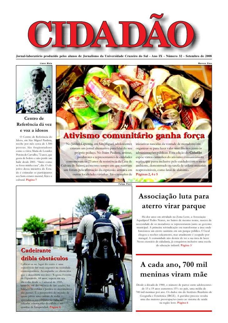 Jornal-laboratório produzido pelos alunos de Jornalismo da Universidade Cruzeiro do Sul - Ano IX - Número 32 - Setembro de...