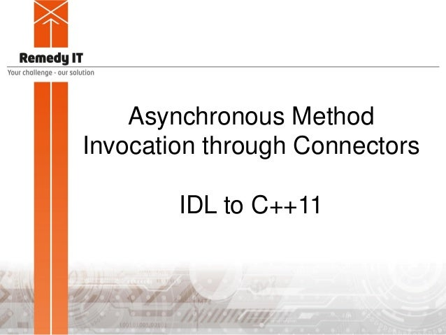 Asynchronous Method Invocation through Connectors IDL to C++11
