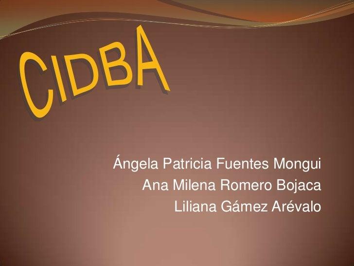 Ángela Patricia Fuentes Mongui   Ana Milena Romero Bojaca        Liliana Gámez Arévalo