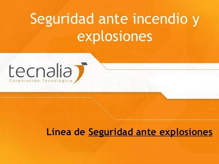 Seguridad ante incendio y explosiones Línea de  Seguridad ante explosiones