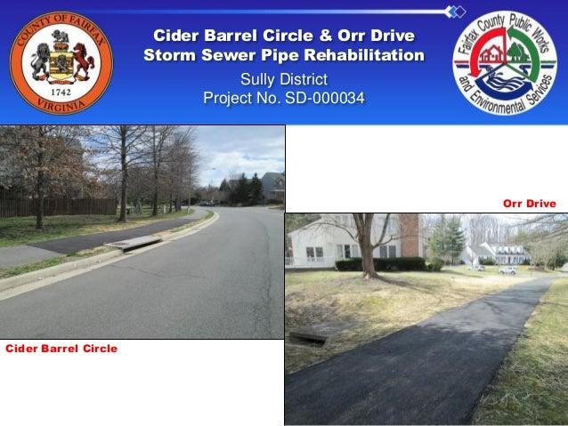 Cider Barrel Circle & Orr Drive Storm Sewer Pipe Rehabilitation Sully District Project No. SD-000034 Cider Barrel Circle O...