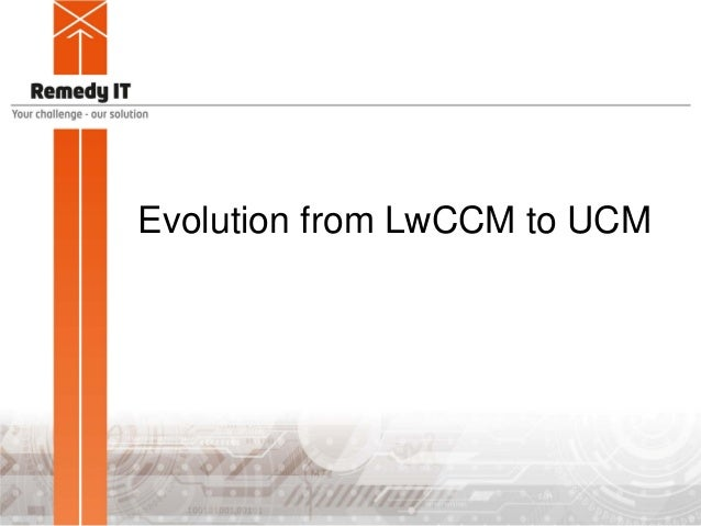 Evolution from LwCCM to UCM