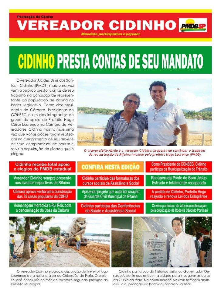 O vereador Alcides Diniz dos San-tos - Cidinho (PMDB) mais uma vezvem a público prestar contas de seutrabalho na condição ...