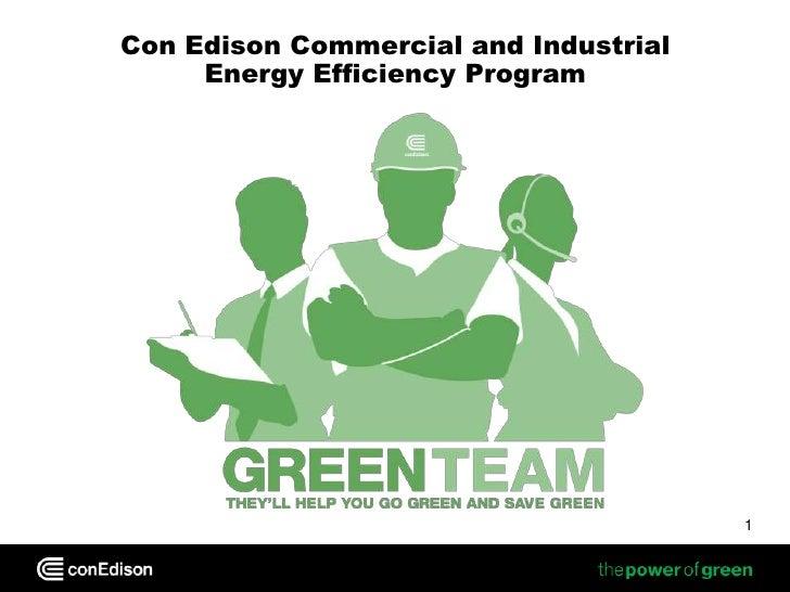 1<br />Con Edison Commercial and Industrial Energy Efficiency Program<br />