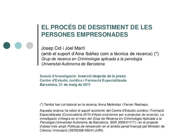 """EL PROCÉS DE DESISTIMENT DE LESPERSONES EMPRESONADESJosep Cid i Joel Martí(amb el suport d""""Aina Ibàñez com a tècnica de re..."""