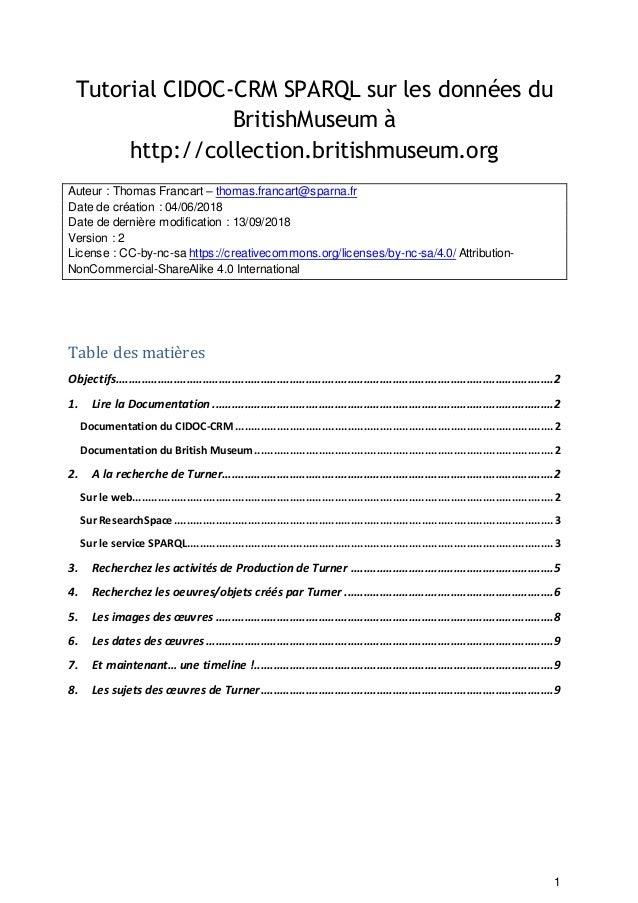 1 Tutorial CIDOC-CRM SPARQL sur les données du BritishMuseum à http://collection.britishmuseum.org Auteur : Thomas Francar...