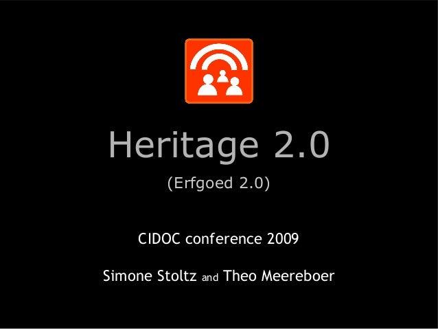 Heritage 2.0 (Erfgoed 2.0) CIDOC conference 2009 Simone Stoltz and Theo Meereboer