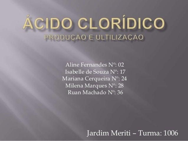 Aline Fernandes Nº: 02 Isabelle de Souza Nº: 17 Mariana Cerqueira Nº: 24 Milena Marques Nº: 28 Ruan Machado Nº: 36  Jardim...