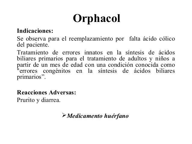 Contraindicaciones •Pacientes con insuficiencia biliar, crónica, cólicos frecuentes. •Diarrea (dependiente de la dosis), •...