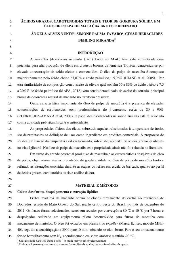 1 ÁCIDOS GRAXOS, CAROTENOIDES TOTAIS E TEOR DE GORDURA SÓLIDA EM1 ÓLEO DE POLPA DE MACAÚBA BRUTO E REFINADO2 ÂNGELA ALVES ...