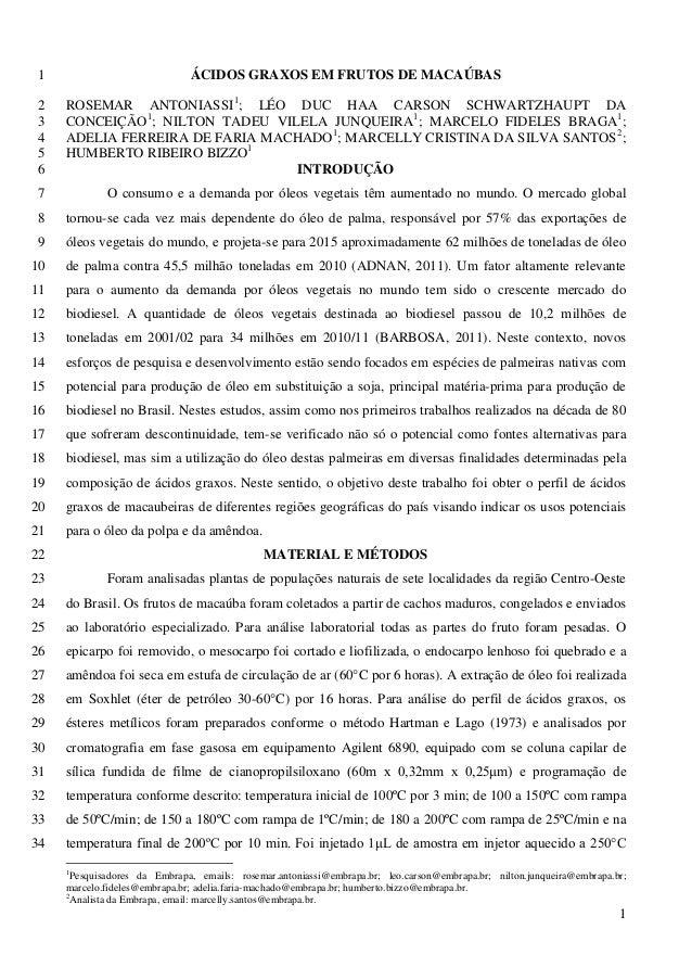 ÁCIDOS GRAXOS EM FRUTOS DE MACAÚBAS1 ROSEMAR ANTONIASSI1 ; LÉO DUC HAA CARSON SCHWARTZHAUPT DA2 CONCEIÇÃO1 ; NILTON TADEU ...