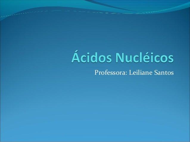 Professora: Leiliane Santos