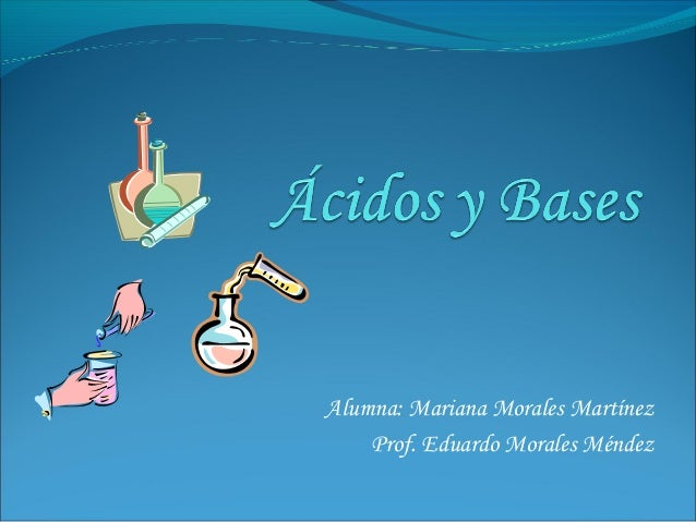 Alumna: Mariana Morales Martínez Prof. Eduardo Morales Méndez