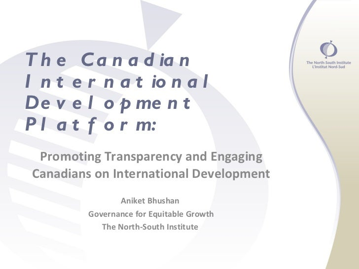 The Canadian International Development Platform:  Promoting Transparency and Engaging Canadians on International Developme...