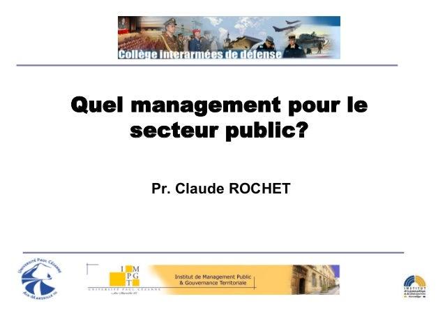 Quel management pour le     secteur public?      Pr. Claude ROCHET