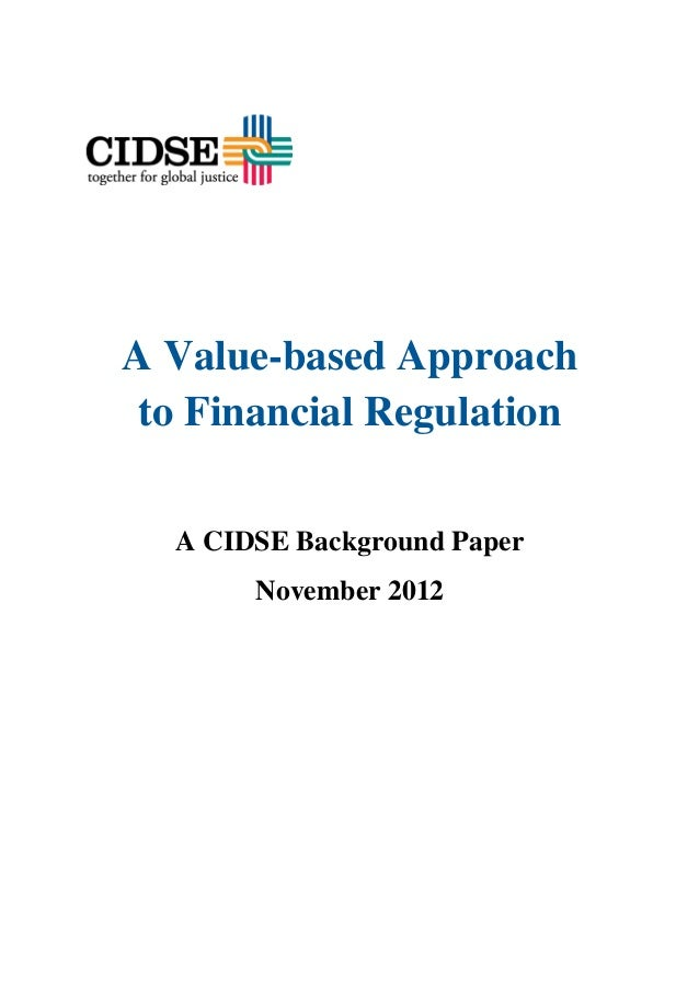 A Value-based Approach     to Financial Regulation       A CIDSE ...