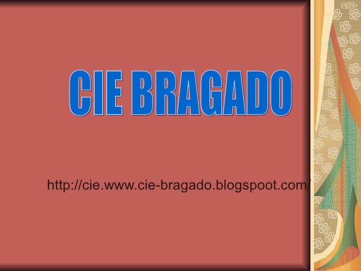 http://cie.www.cie-bragado.blogspoot.com/ CIE BRAGADO