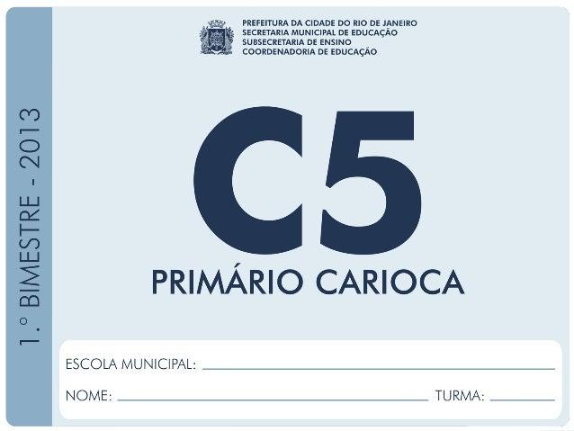 CoordenadoriadeEducação CIÊNCIAS–5.ºAno 1.ºBIMESTRE/2013