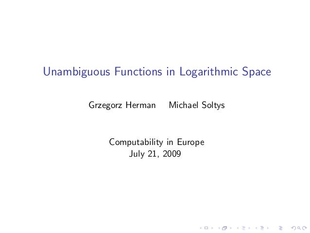 Unambiguous Functions in Logarithmic SpaceGrzegorz Herman Michael SoltysComputability in EuropeJuly 21, 2009