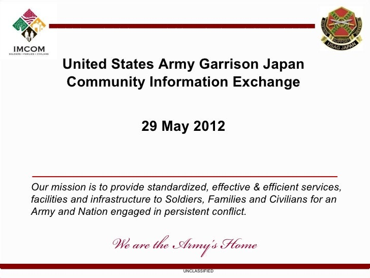 United States Army Garrison Japan       Community Information Exchange                         29 May 2012Our mission is t...