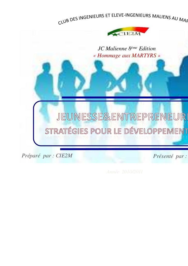 JC Malienne 8ème Edition                      « Hommage aux MARTYRS »Préparé par : CIE2M                          Présenté...
