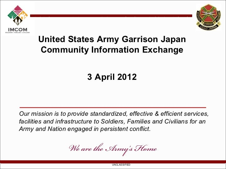 United States Army Garrison Japan       Community Information Exchange                         3 April 2012Our mission is ...