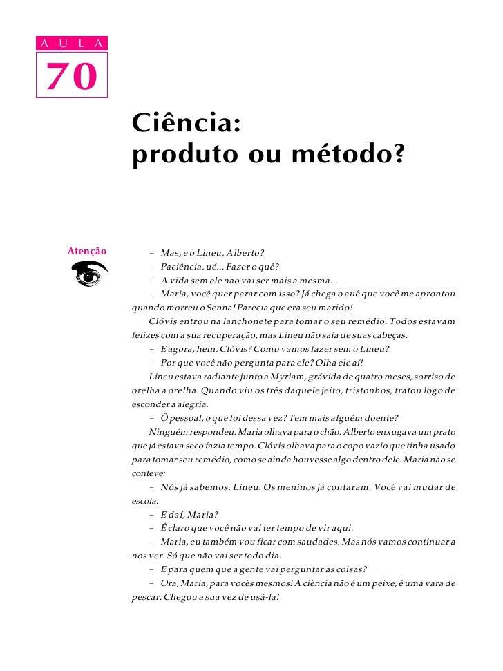 A UA U L A      L A      70 70               Ciência:               produto ou método?       Atenção        - Mas, e o Lin...