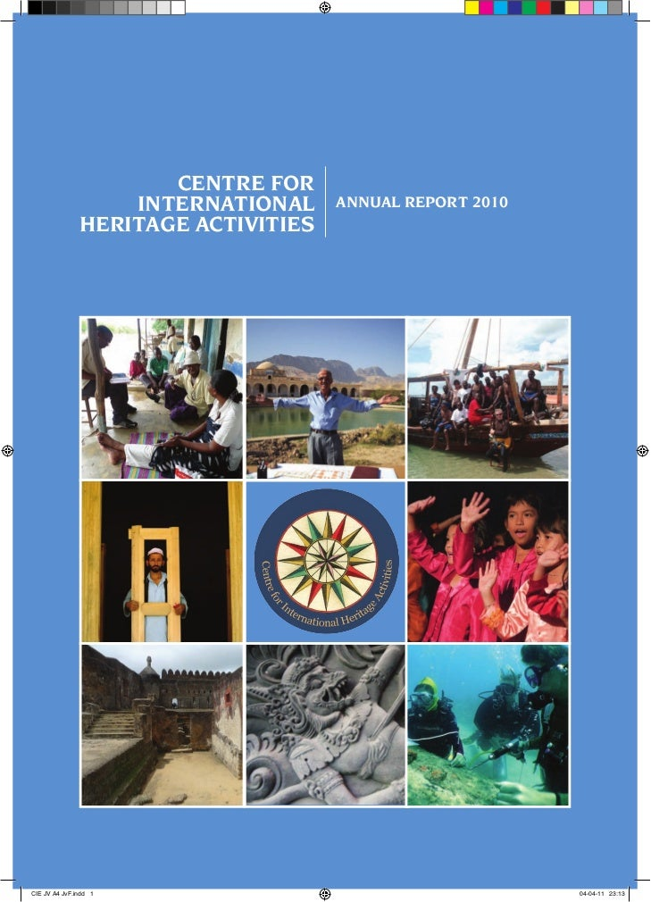 CENTRE FOR                   INTERNATIONAL     ANNUAL REPORT 2010               HERITAGE ACTIVITIESCIE JV A4 JvF.indd 1   ...