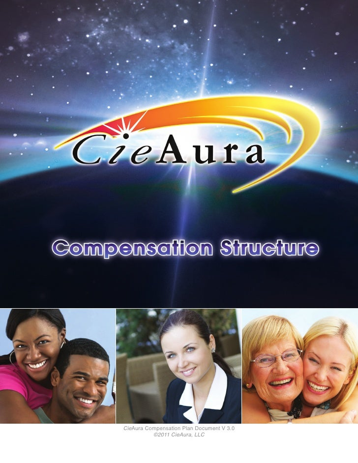 CieAura Compensation Plan Document V 3.0          ©2011 CieAura, LLC