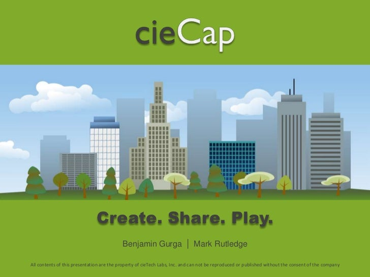 Create. Share. Play.                                           Benjamin Gurga                |   Mark RutledgeAll contents...