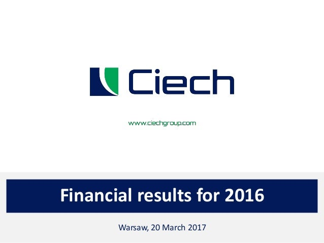 Financial results for 2016 Warsaw, 20 March 2017