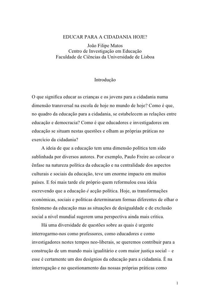 EDUCAR PARA A CIDADANIA HOJE?                           João Filipe Matos                  Centro de Investigação em Educa...