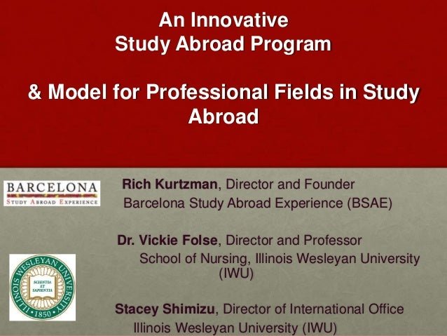 An Innovative  Study Abroad Program  & Model for Professional Fields in Study  Abroad  Rich Kurtzman, Director and Founder...