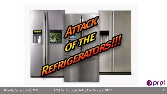 IoT Security Imperative: Stop your Fridge from Sending you Spam Slide 3