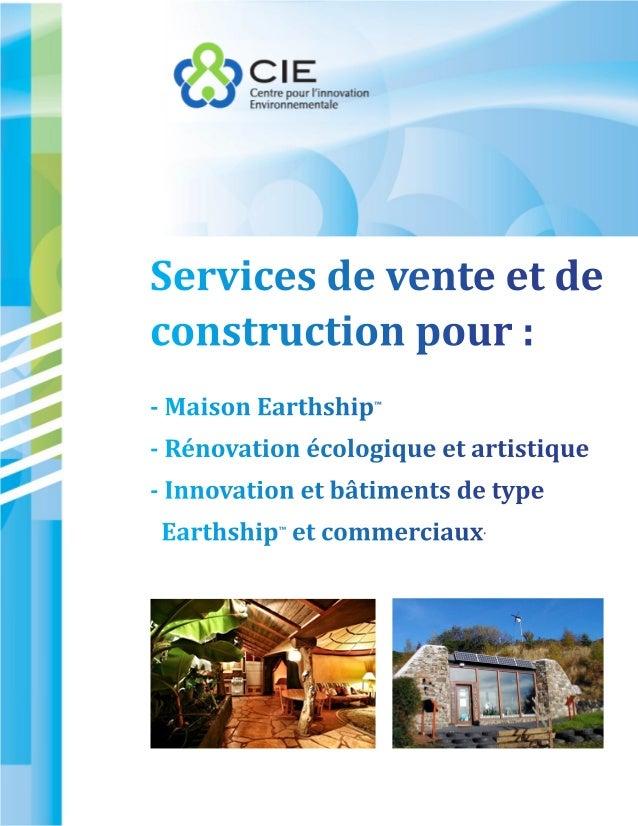 Services de vente et deconstruction pour :- Maison Earthship™- Rénovation écologique et artistique- Innovation et bâtiment...