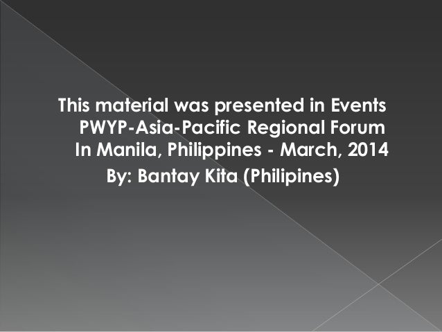 This material was presented in Events PWYP-Asia-Pacific Regional Forum In Manila, Philippines - March, 2014 By: Bantay Kit...