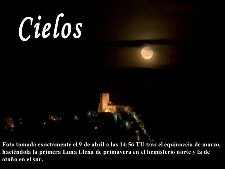 Cielos Foto tomada exactamente el 9 de abril a las 14:56 TU tras el equinoccio de   marzo, haciéndola la primera Luna Llen...