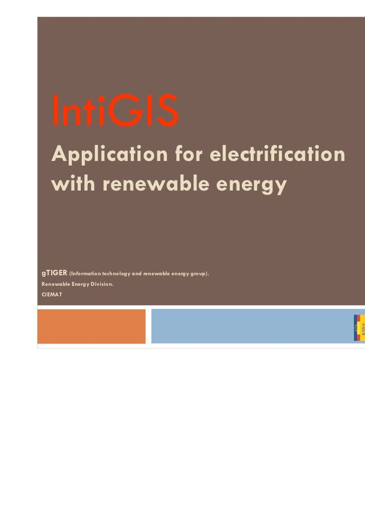 IntiGIS   Application for electrification   with renewable energygTIGER (Information technology and renewable energy group...