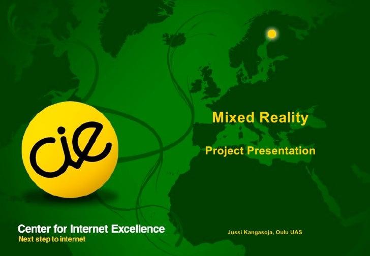 Mixed Reality  Project Presentation         Jussi Kangasoja, Oulu UAS                                  1