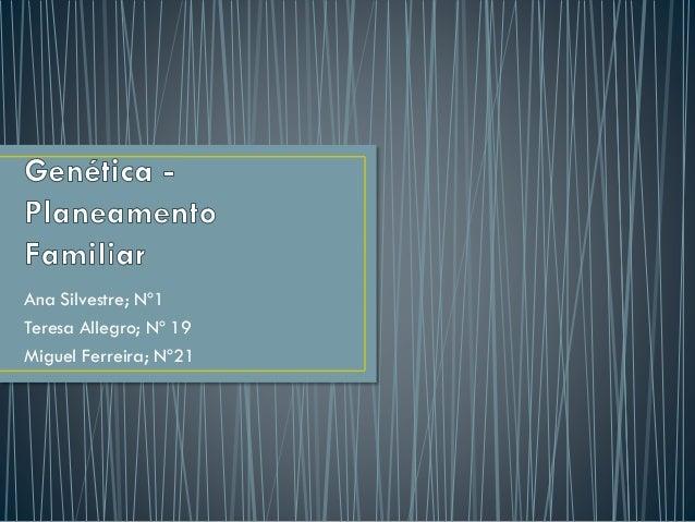 Ana Silvestre; Nº1 Teresa Allegro; Nº 19 Miguel Ferreira; Nº21