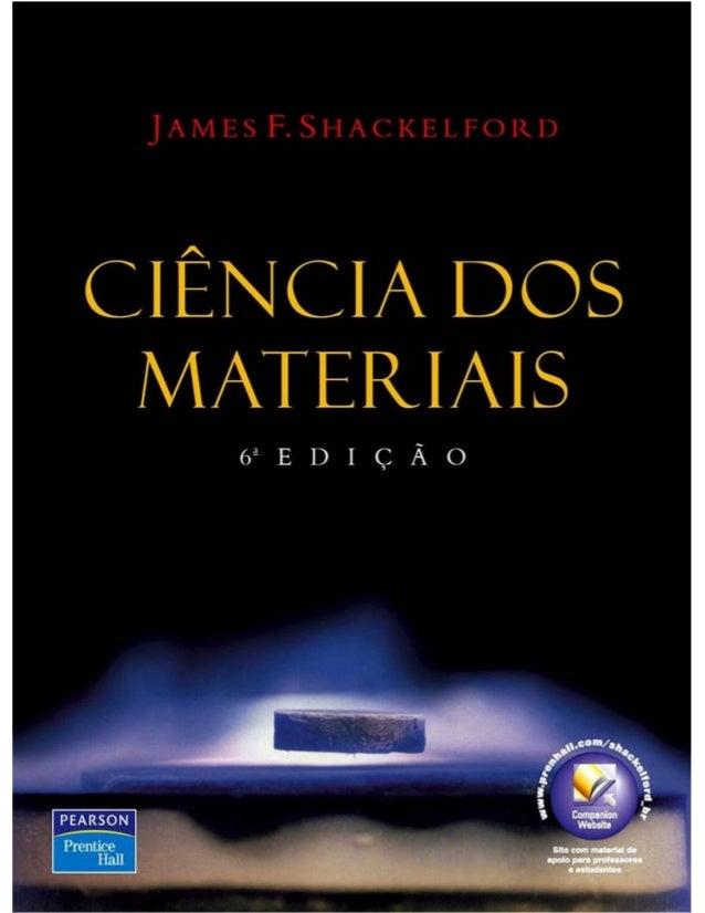 Ciencia.dos.materiais.6ªedição james f.shackelford -blog - conhecimentovaleouro.blogspot.com