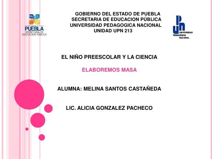 GOBIERNO DEL ESTADO DE PUEBLA   SECRETARIA DE EDUCACION PÚBLICA   UNIVERSIDAD PEDAGOGICA NACIONAL           UNIDAD UPN 213...